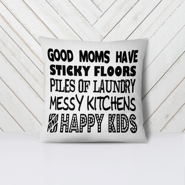 Good Moms Have Sticky Floors Quote: Good Moms Have Sticky Floors